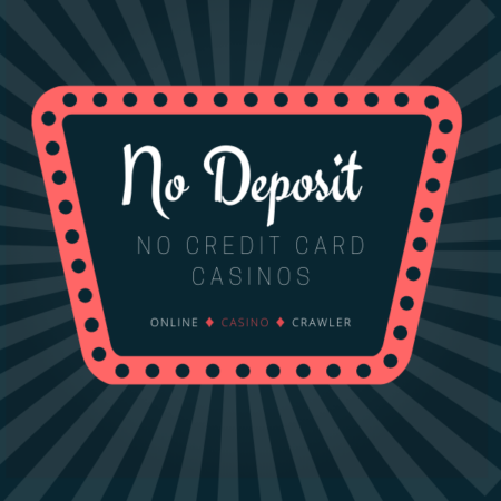 No Card Details and No Deposit Real-Money Casinos