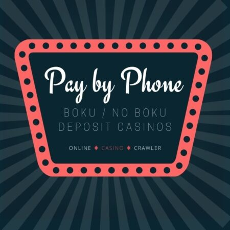 Pay by Phone Casinos – Boku and Not Boku