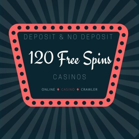 120 Free Spins for Real Money & No Deposit